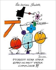 img_Pourquoi-faire-simple-quand-on-peut-faire-complique--_Jacques-ROUXEL_ref~110.001434.00_mode~zoom